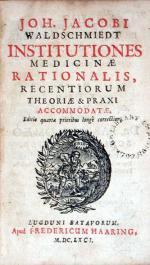 Institutiones Medicinae Rationalis, Recentiorum Theoriae & Praxi Accommodatae