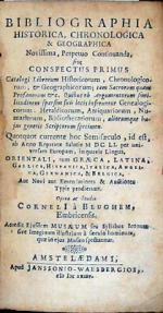 Bibliographia Historica, Chronologica & Geographica Novissima...
