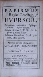 Papismus Regiae Potestatis Eversor. …Justitiam Britannicam...
