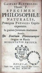 Specimen Philosophiae Naturalis, …Accedit De Fontium Fluviorumque...