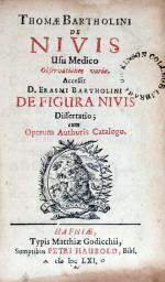 De Nivis Usu Medico Observationes variae. Accessit D. Erasmi Bartholini...