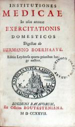Institutiones Medicae In usus annuae Exercitationis Domesticos.Editio Leydensis quarta
