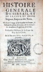 Histoire Generale Dv Serrail, Et De La Covr Dv Grand Seigneur...