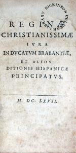 Reginae Christianissimae Ivra in Dvcatvm Brabantiae, et alios Ditionis...