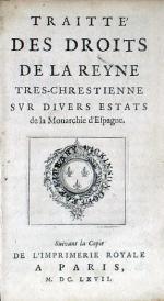 Traitté Des Droits de La Reyne Tres-Chrestienne Svr Divers Estats...