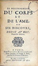 Le Discernement Du Corps Et De L'Ame, en Six Discovrs, Dedié Av Roy