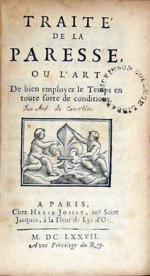 Traité de la Paresse, ou L'Art De bien employer le Temps en toute sorte de conditions