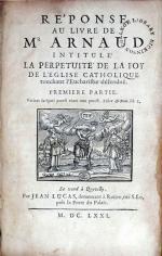 Réponse Au Livre De Mr Arnaud Intitulé La Perpetuité De La Foy...
