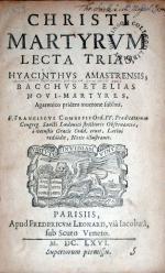 Christi Martyrvm Lecta Trias, Hyacinthvs Amastrensis; Bacchvs Et Elias Novi-Martyres