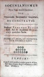 Socinianismus Purus Putus Antichristianismus: Seu Omnimodae...