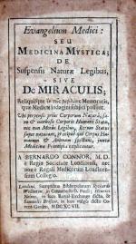 Evangelium Medici: Seu Medicina Mystica; De Suspensis Naturae Legibus...