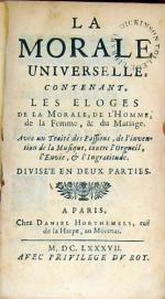 La Morale Universelle, Contenant, Les Eloges de la Morale, de l'Homme...