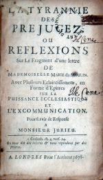 La Tyrannie Des Prejugez. Ou Reflexions Sur Le Fragment d'une letter...