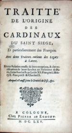 Traitté De L'Origine des Cardinaux Du Saint Siege, Et particulierement...