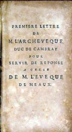 Premiere Lettre de M. L'Archeveque Duc de Cambray Pour Servir...