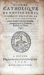 Histoire Catholiqve De Nostre Temps...