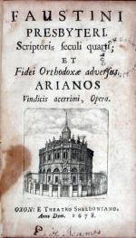 Scriptoris seculi quarti; Et Fidei Orthodoxae adversus Arianos Vindicis acerrimi, Opera