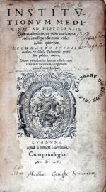 Institvtionvm Medicinae, Ad Hippocratis, Galeni, aliorúmque veterum...