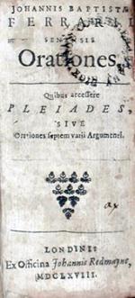 Orationes. Quibus accessere Pleiades, Sive Orationes septem varii Argumenti