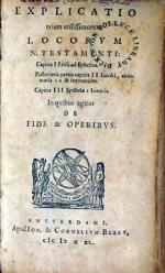 Explicatio trium utilissimorum Locorvm N. Testamenti: .Pauli ad Ephesios...