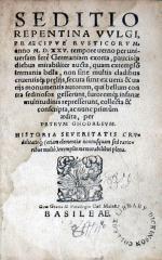 Seditio Repentina Vvlgi, Praecipvè Rvsticorvm, anno M.D.XXV. tempore...