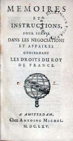 Memoires Et Instructions, Pour Servir Dans Les Negociations Et Affaires...