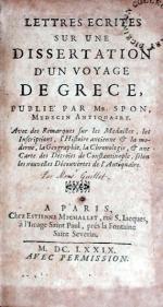 Lettres Ecrites Sur Une Dissertation D'Un Voyage De Grece, Publié Par Mr. Spon
