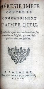 Héresie Impie Contre Le Commandement D'Aimer Dieu, Renouvellée...