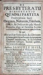 De Presbyteratu Dissertatio Quadripartita Presbyteratûs Sacri Origines...