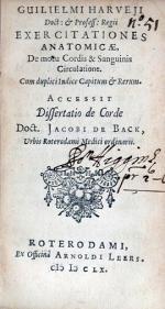Exercitationes Anatomicae, De motu Cordis & Sanguinis Circulatione...