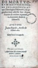 De Mortvorvm Resvrrectione Philosophica Atque Theologica Disputatio