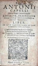 Adversvs Praetensvm Primatvm Ecclesiasticvm Regis Angliae. Liber...