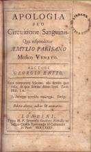 Apologia Pro Circuitione Sanguinis. Qua respondetur Aemylio Parisano Medico Veneto