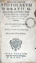 Analysis Logica Epistolarvm Horatii Omnivm Connvmerato Etiam Libello...