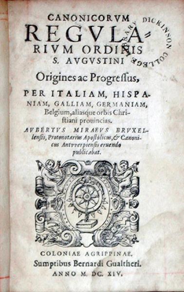 Canonicorvm Regvlarivm Ordinis S. Avgvstini Origines ac Progressus...