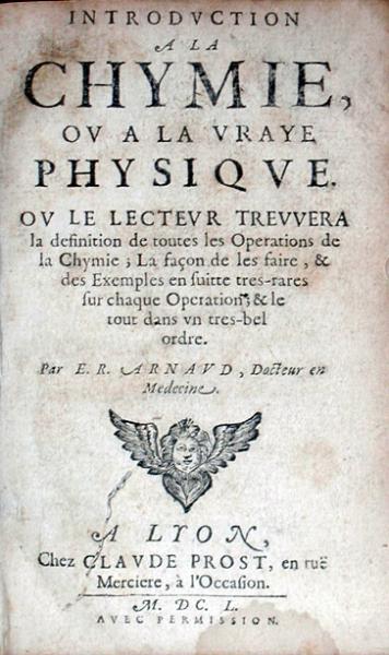Introdvction a la Chymie, ov a la Vraye Physiqve