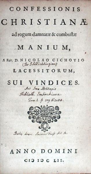 Confessionis Christianae ad rogum damnatae & combustae Manium...