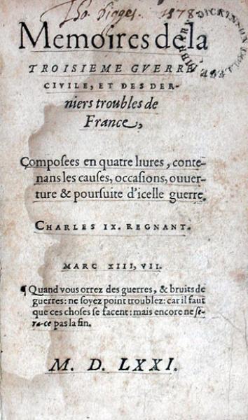 Memoires de la Troisieme Gverre Civile, et Des Derniers troubles de France