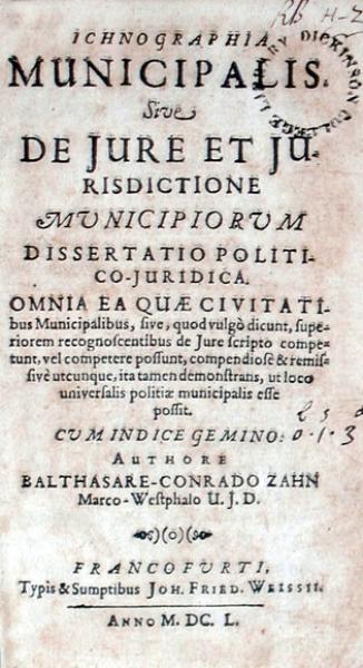 Ichnographia Municipalis. Sive De Jure Et Jurisdictione...