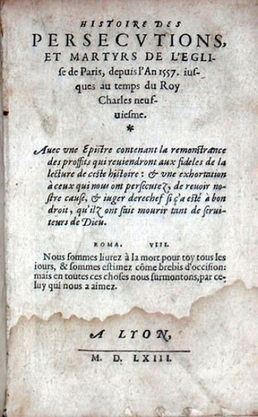 Histoire Des Persecvtions, Et Martyrs De L'Eglise de Paris...