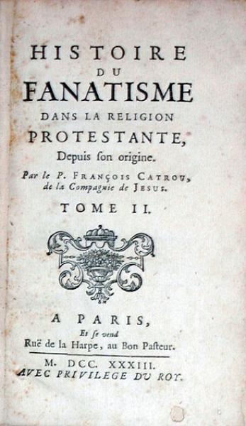 Histoire Du Fanatisme dans la Religion Protestante, Depuis son origine