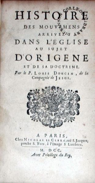 Histoire Des Mouvemens arrivez Dans L'Eglise au sujet D'Origene...