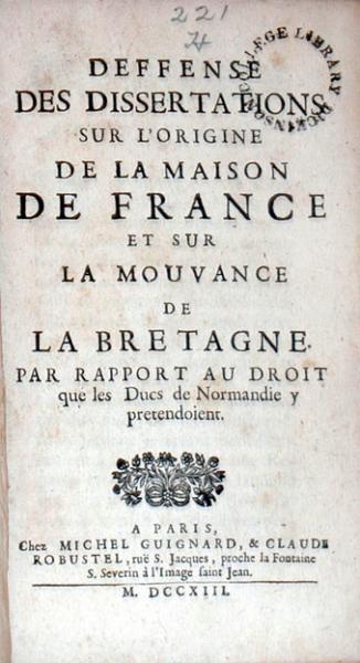 Defense Des Dissertations Sur L'Origine De La Maison De France...