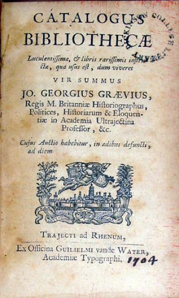 Catalogus Bibliothecae…que usus est, dum viveret Vir Summus Jo. Georgius Graevius