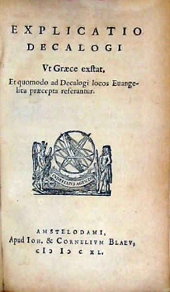Explicatio Decalogi Vt Graece exstat, Et quomodo...